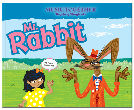 Mr. Rabbit | Music Together Singalong Storybook