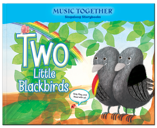 Two Little Blackbirds | Music Together Singalong Storybook